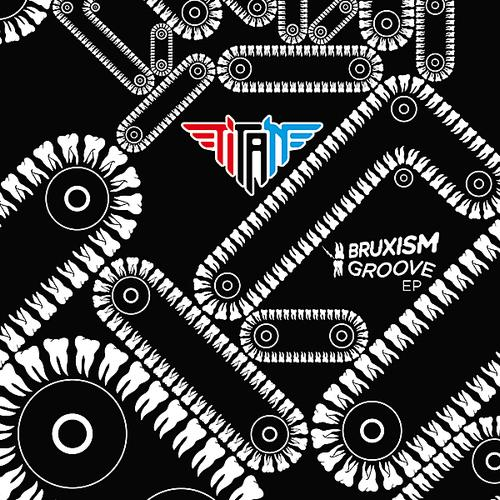 TiTAN - Bruxism EP