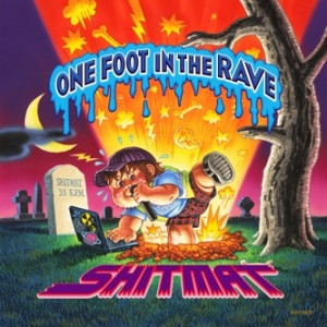 Shitmat One Foot in the Rave copertina