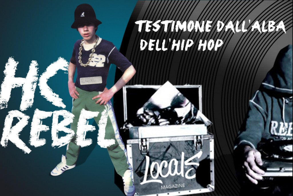 HC Rebel, testimone dall'alba dell'Hip Hop