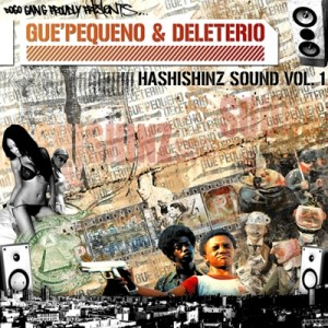 Gue Pequeno e Deleterio - Hashishinz Sound vol.1